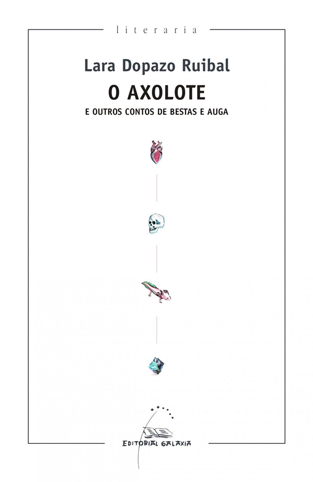 O Axolote e outros contos de bestas e auga