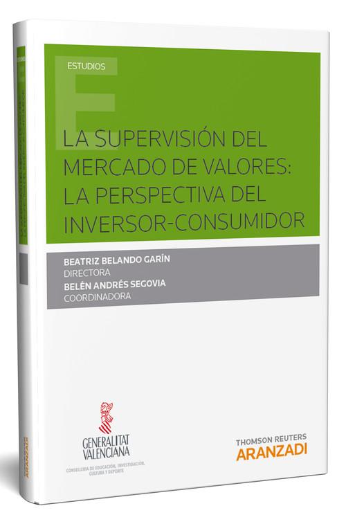 LA SUPERVISION DEL MERCADO DE VALORES: LA PERSPECTIVA DEL INVERSOR-CONSUMIDOR