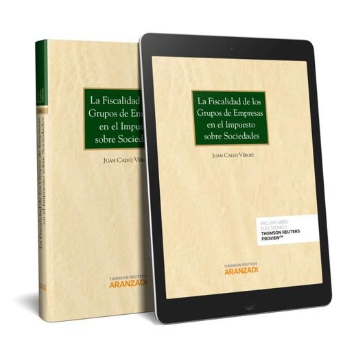 LA FISCALIDAD DE LOS GRUPOS DE EMPRESAS EN EL IMPUESTO SOBRE SOCIEDADES (PAPEL + E-BOOK)
