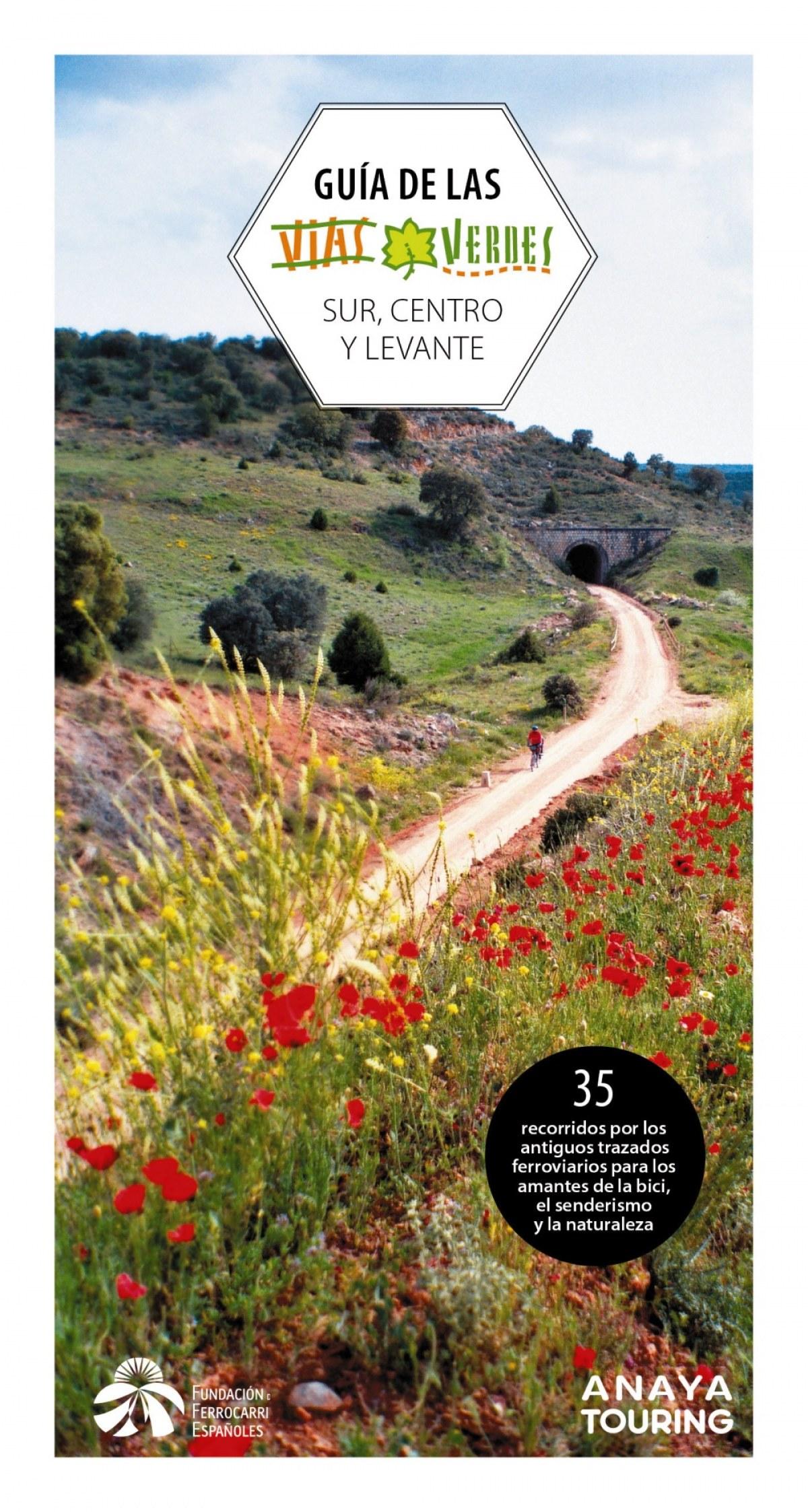 Guía de las Vías Verdes. Centro, Sur y Levante