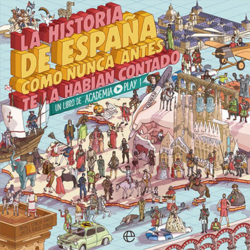 LA HISTORIA DE ESPAñA COMO NUNCA ANTES TE LA HABI-N CONTADO 9788491646822