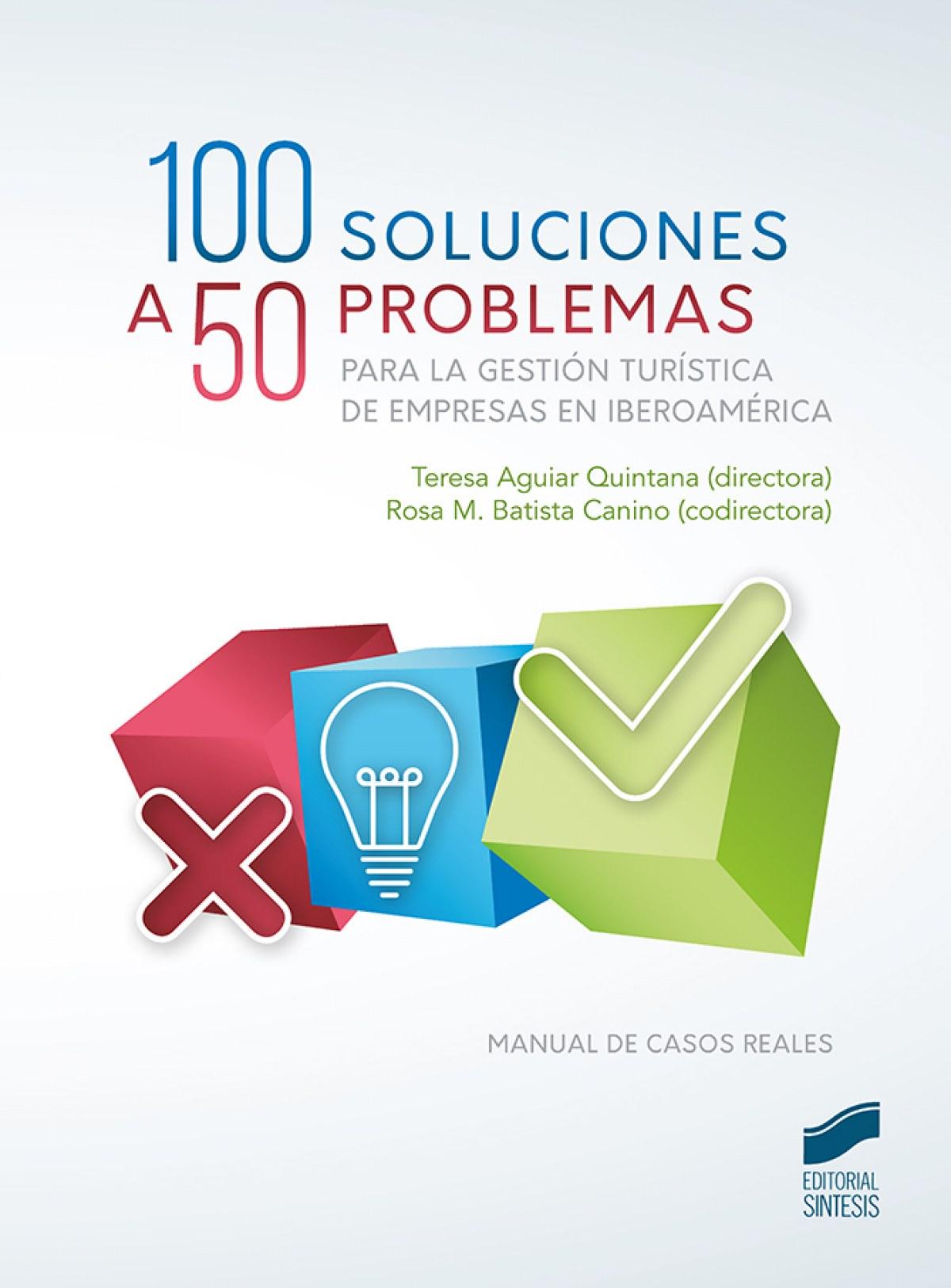 100 SOLUCIONES A 50 PROBLEMAS PARA LA GESTIÓN TURÍSTICA DE EMPRESAS EN IBEROAMÈRICA