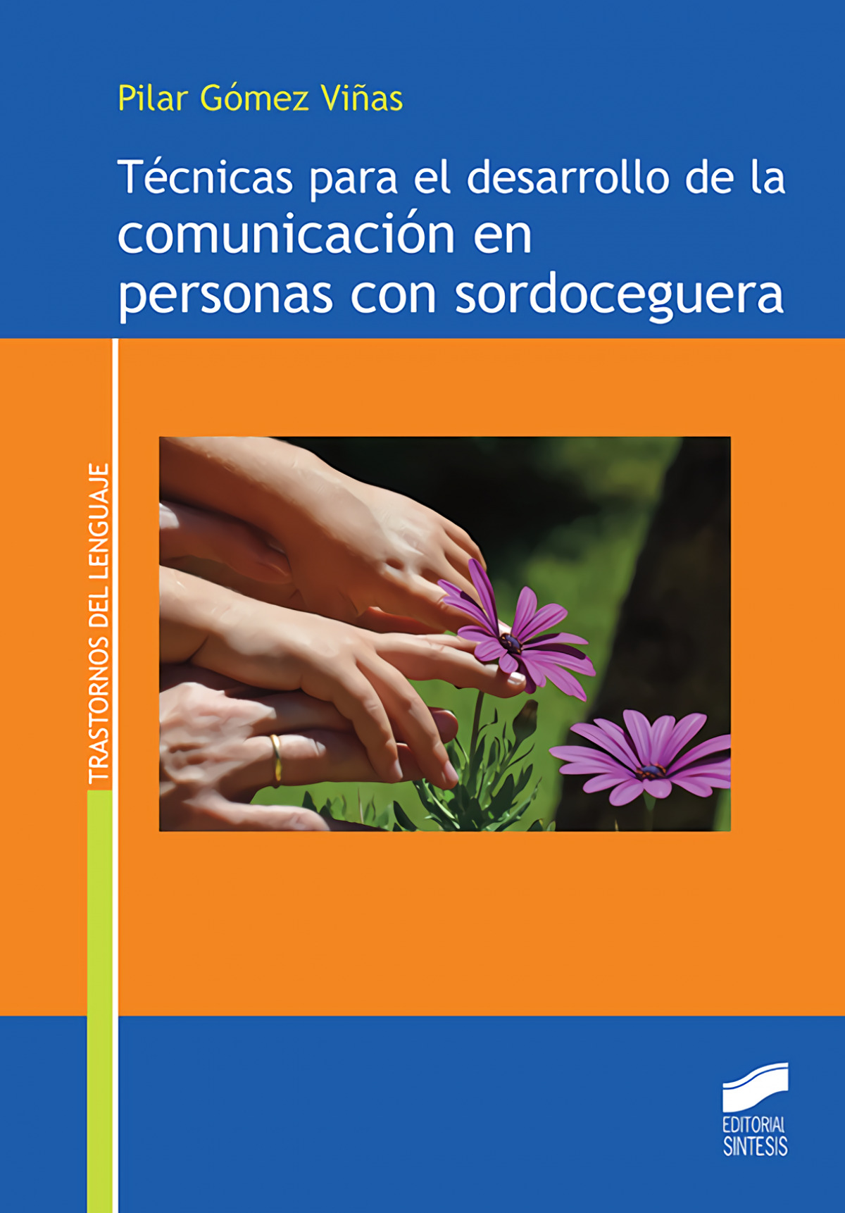 TÈCNICAS PARA EL DESARROLLO DE LA COMUNICACIÓN EN PERSONAS DE SORDOCEGUERA