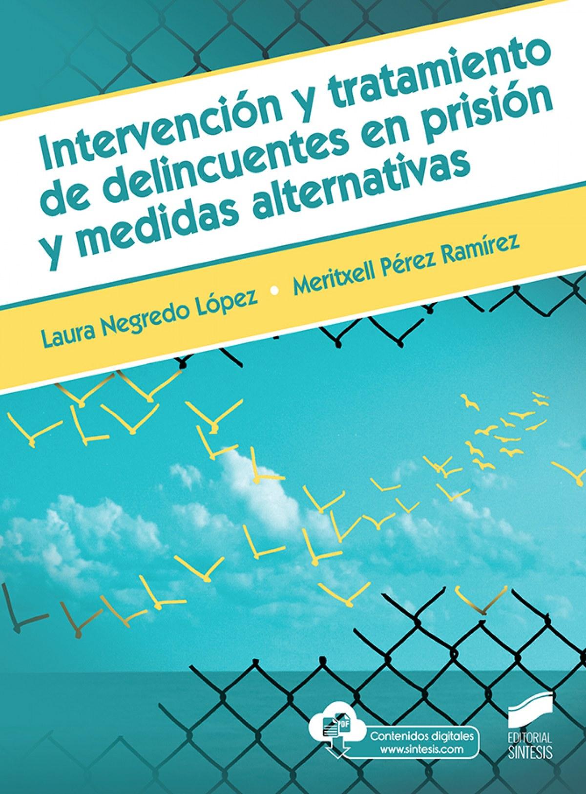 INTERVENCIÓN Y TRATAMINETO DE DELINCUENTES EN PRISIÓN Y MEDIDAS ALTERNATIVAS