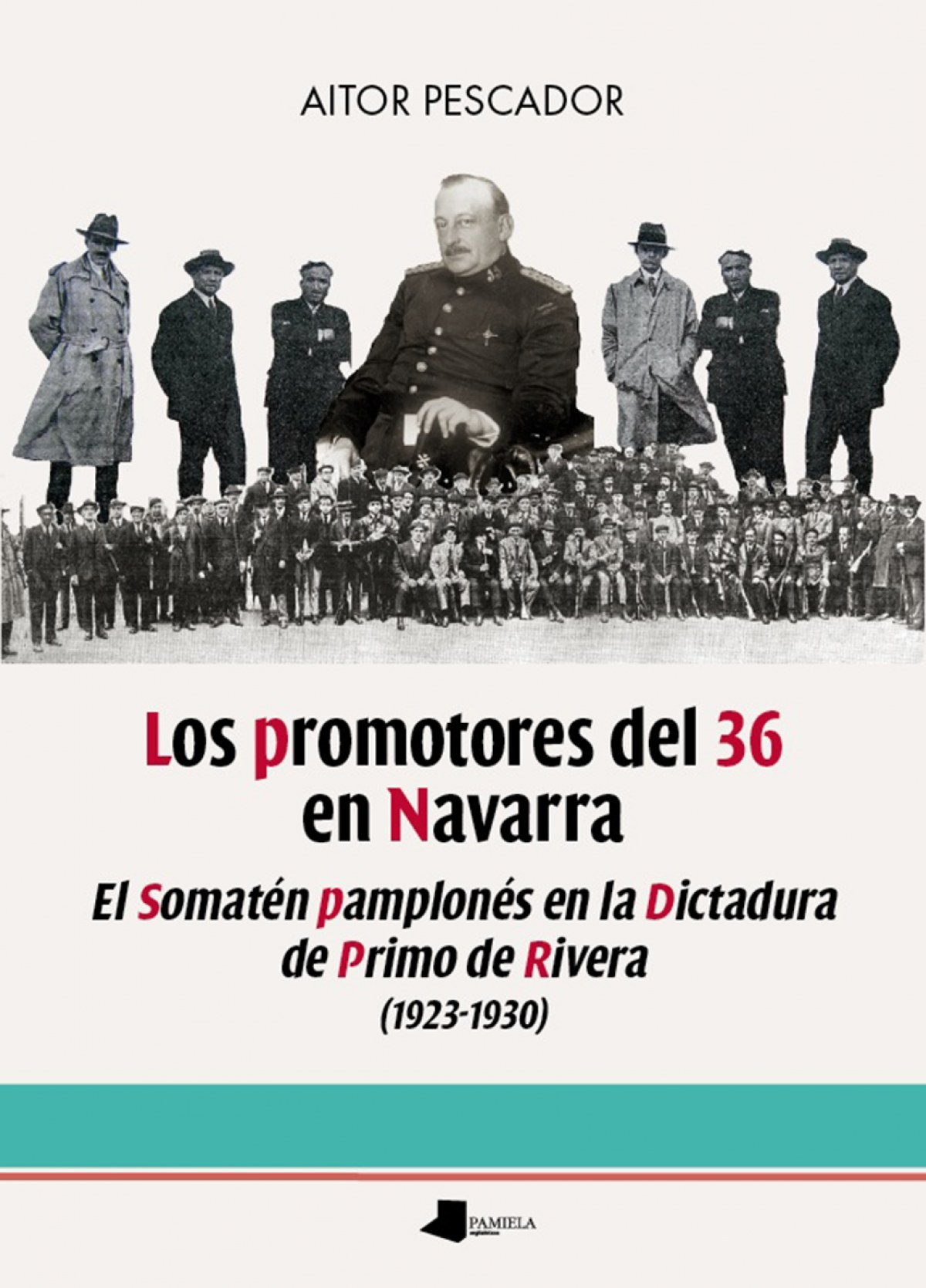 LOS PROMOTORES DEL 36 EN NAVARRA