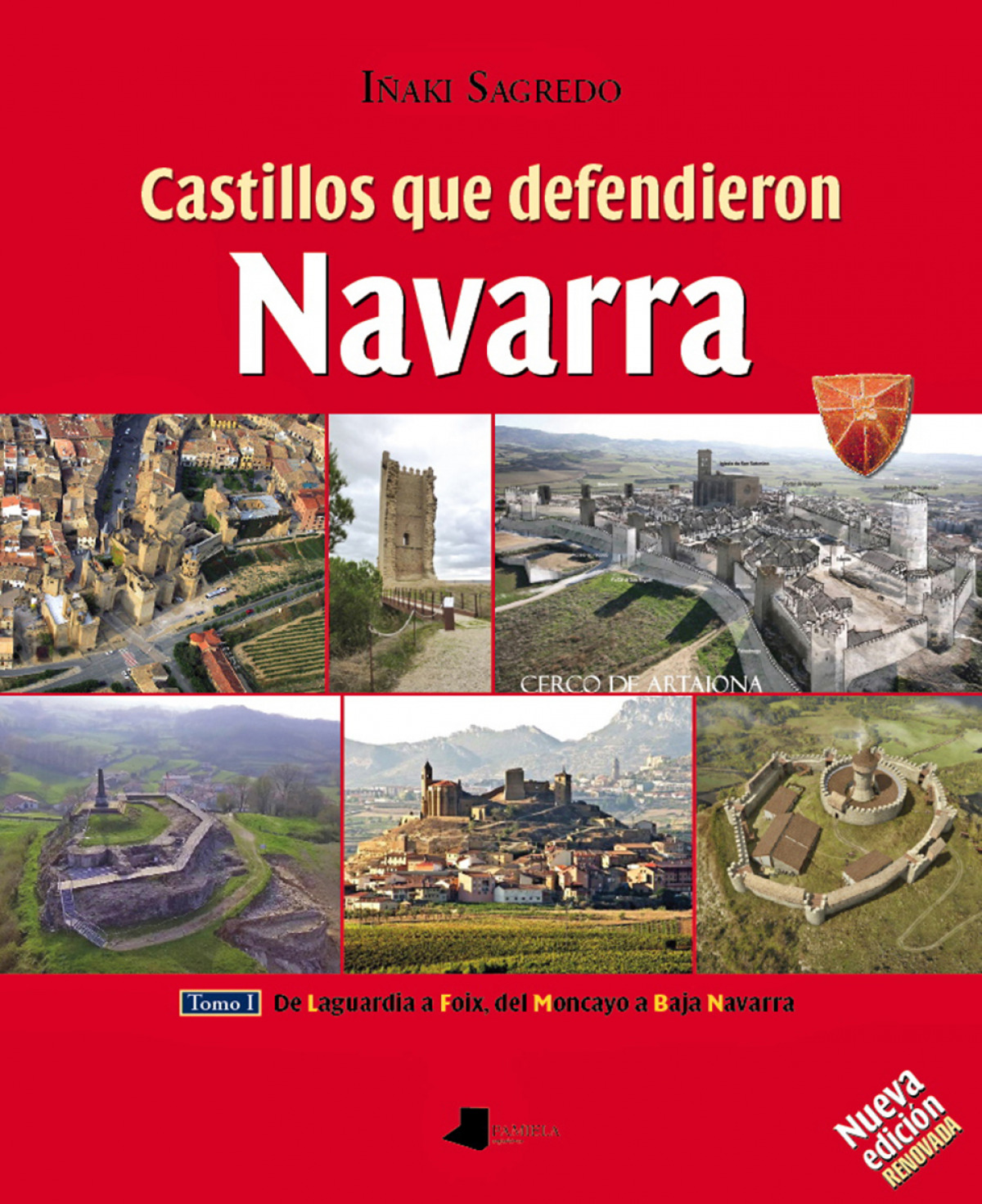 TOMO I . CASTILLOS QUE DEFENDIERON NAVARRA