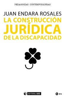 LA CONSTRUCCIÓN JURÍDICA DE LA DISCAPACIDAD