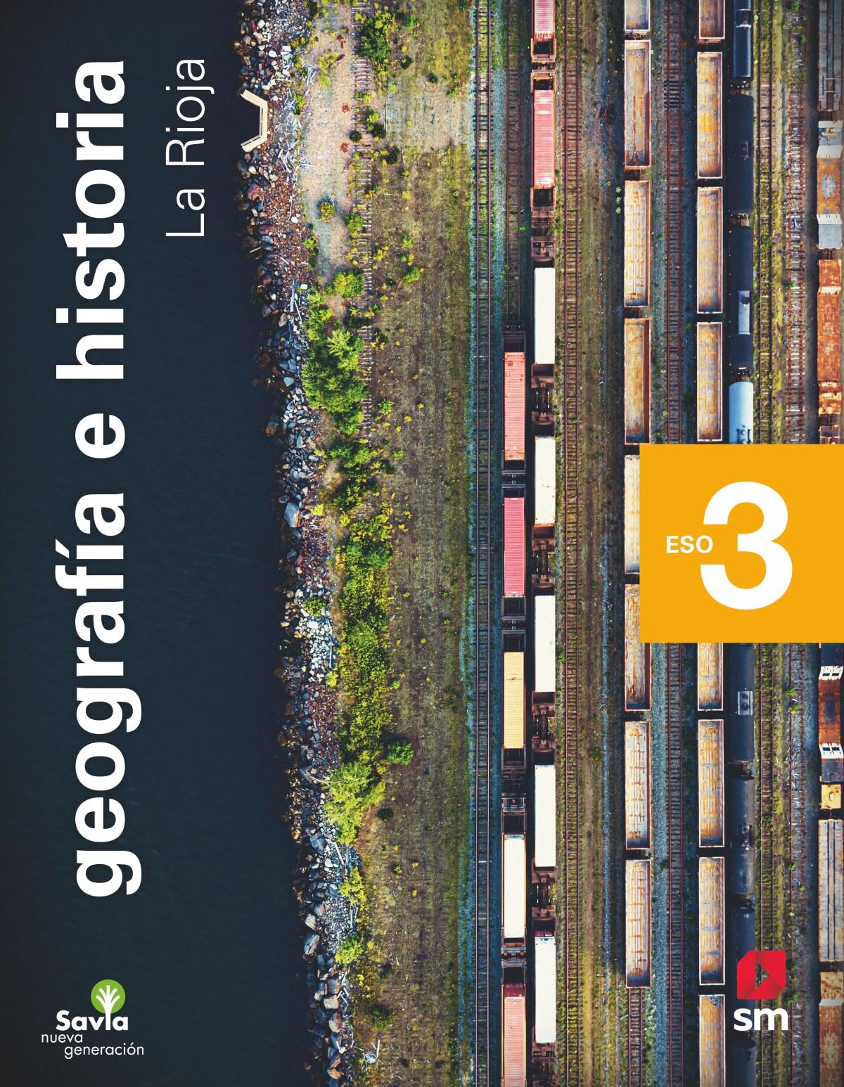 Geografía e historia. 3 ESO. Savia Nueva Generación. La Rioja