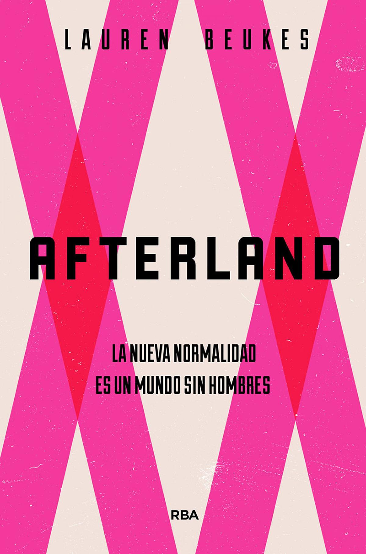 Afterland. La nueva normalidad es un mundo sin hombres