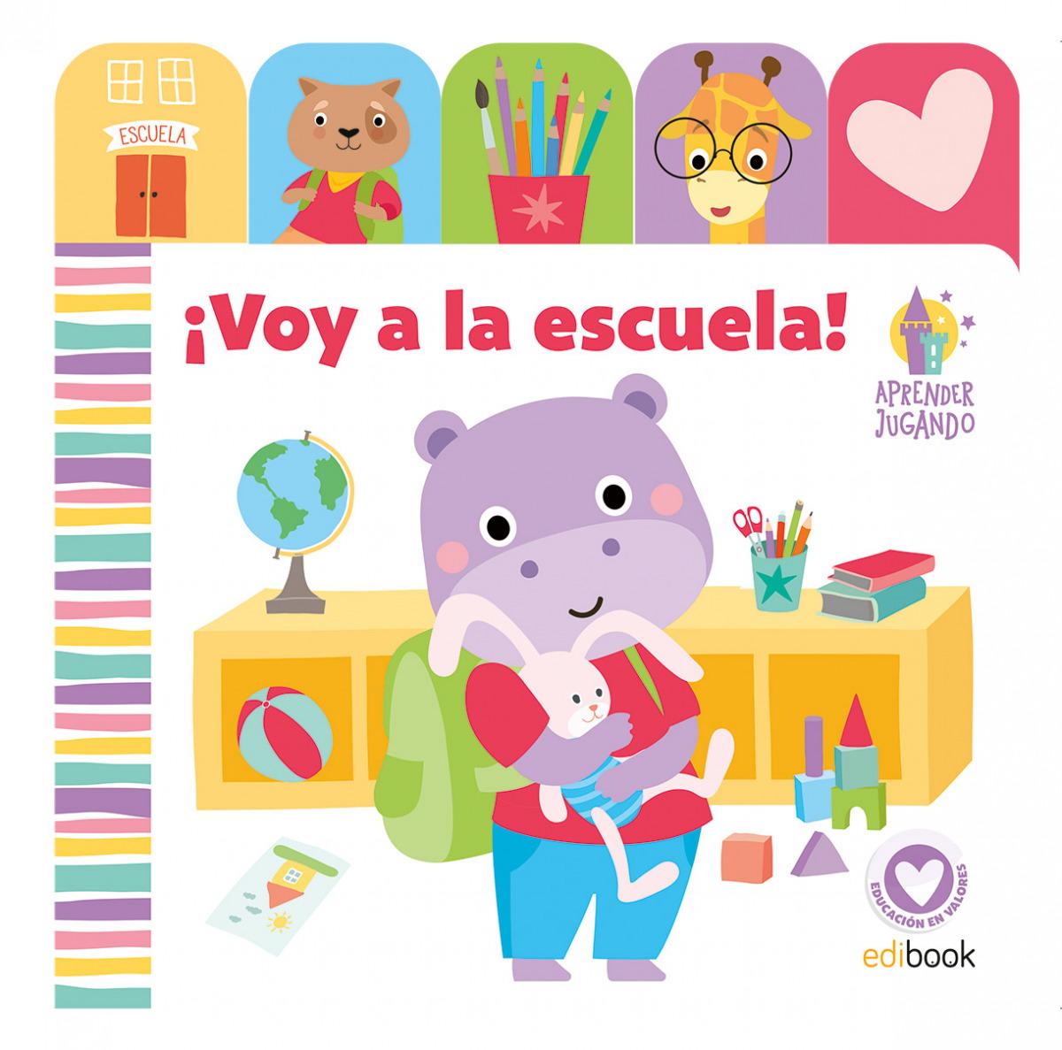 APRENDER JUGANDO - LIBRO PESTAÑAS - ¡VOY A LA ESCUELA!