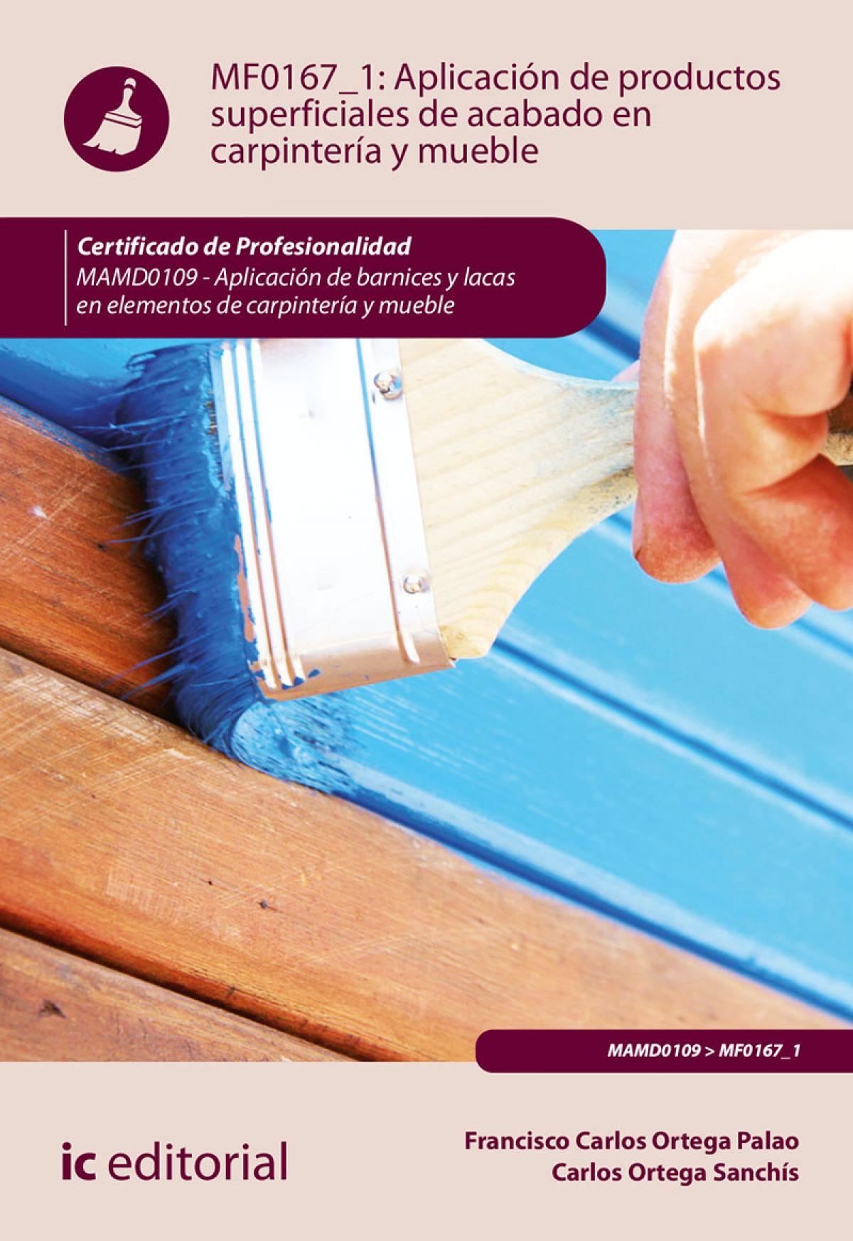 Aplicación de productos superficiales de acabado en carpintería y mueble. MAMD0109 - Aplicación de barnices y lacas en elementos de carpintería y mueb