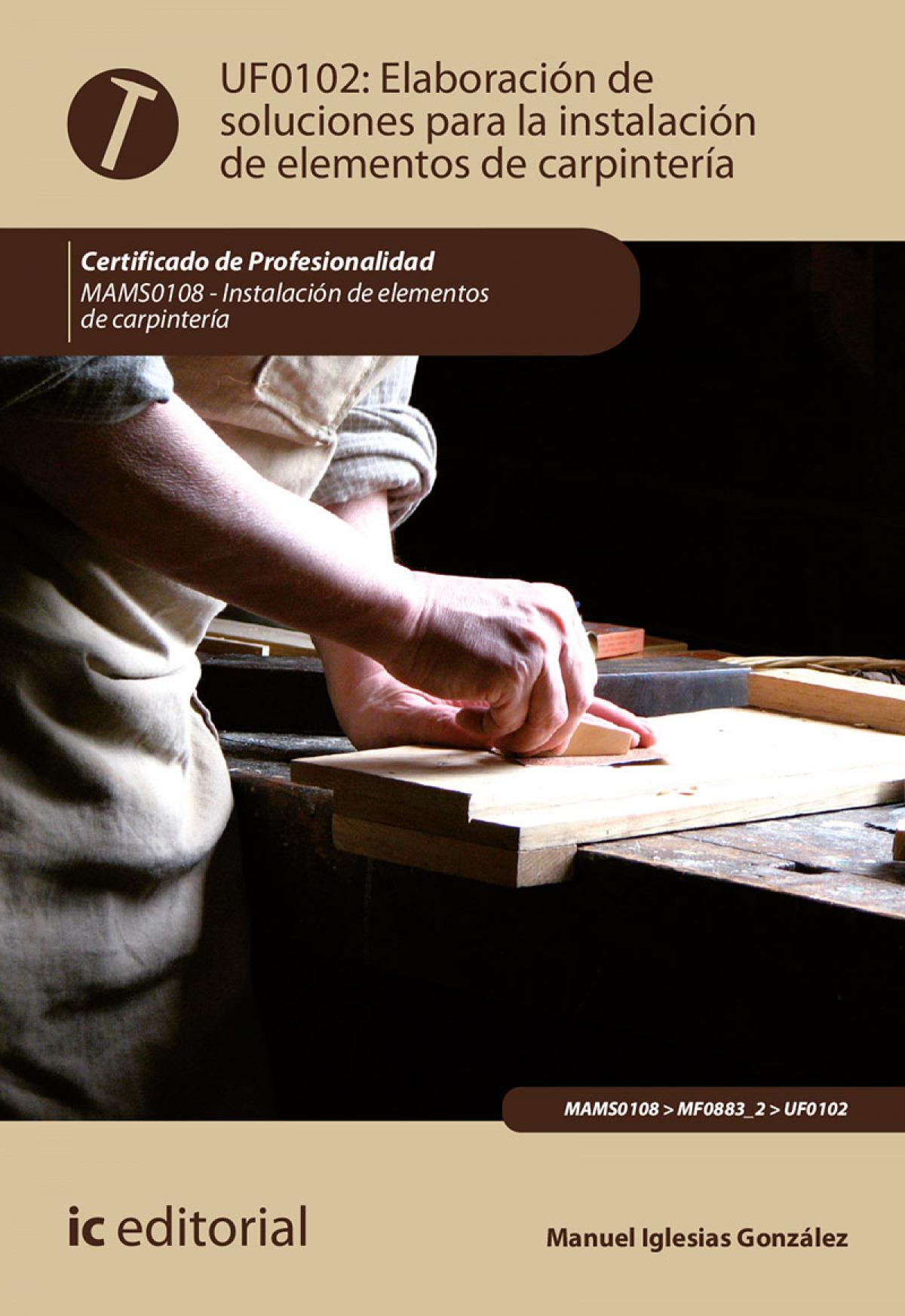Elaboración de soluciones para la instalación de elementos de carpintería. MAMS0108 - Instalación de elementos de carpintería