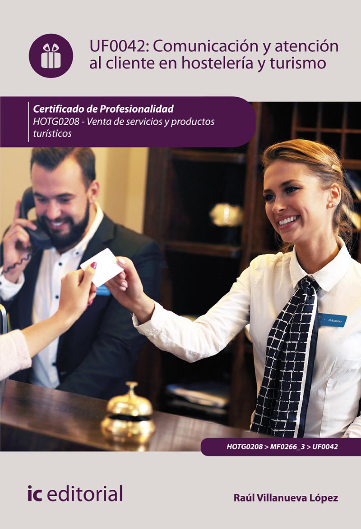 Comunicación y atención al cliente en hostelería y turismo. HOTG0208 - Venta de productos y servicios turísticos
