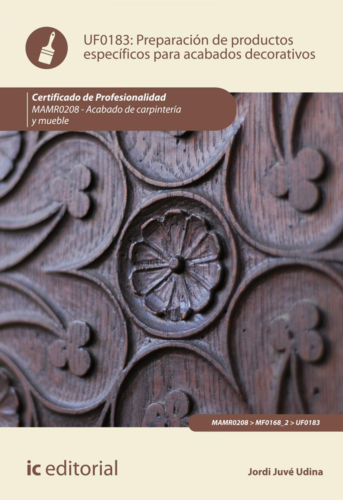 Preparación de productos específicos para acabados decorativos. MAMR0208 - Acabado de carpintería y mueble