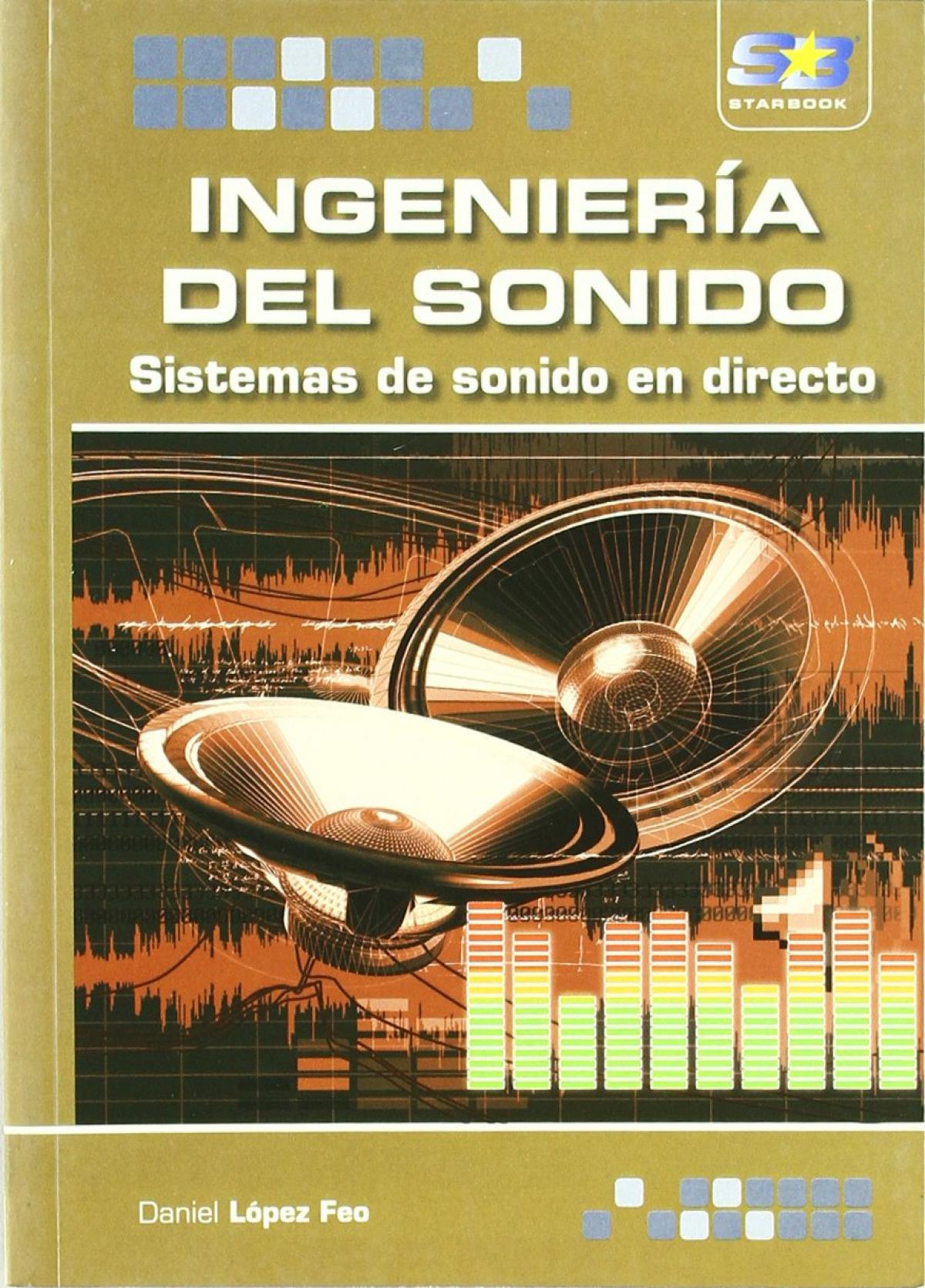 Ingenieria Del Sonido: Sistemas De Sonido En Directo 9788492650149