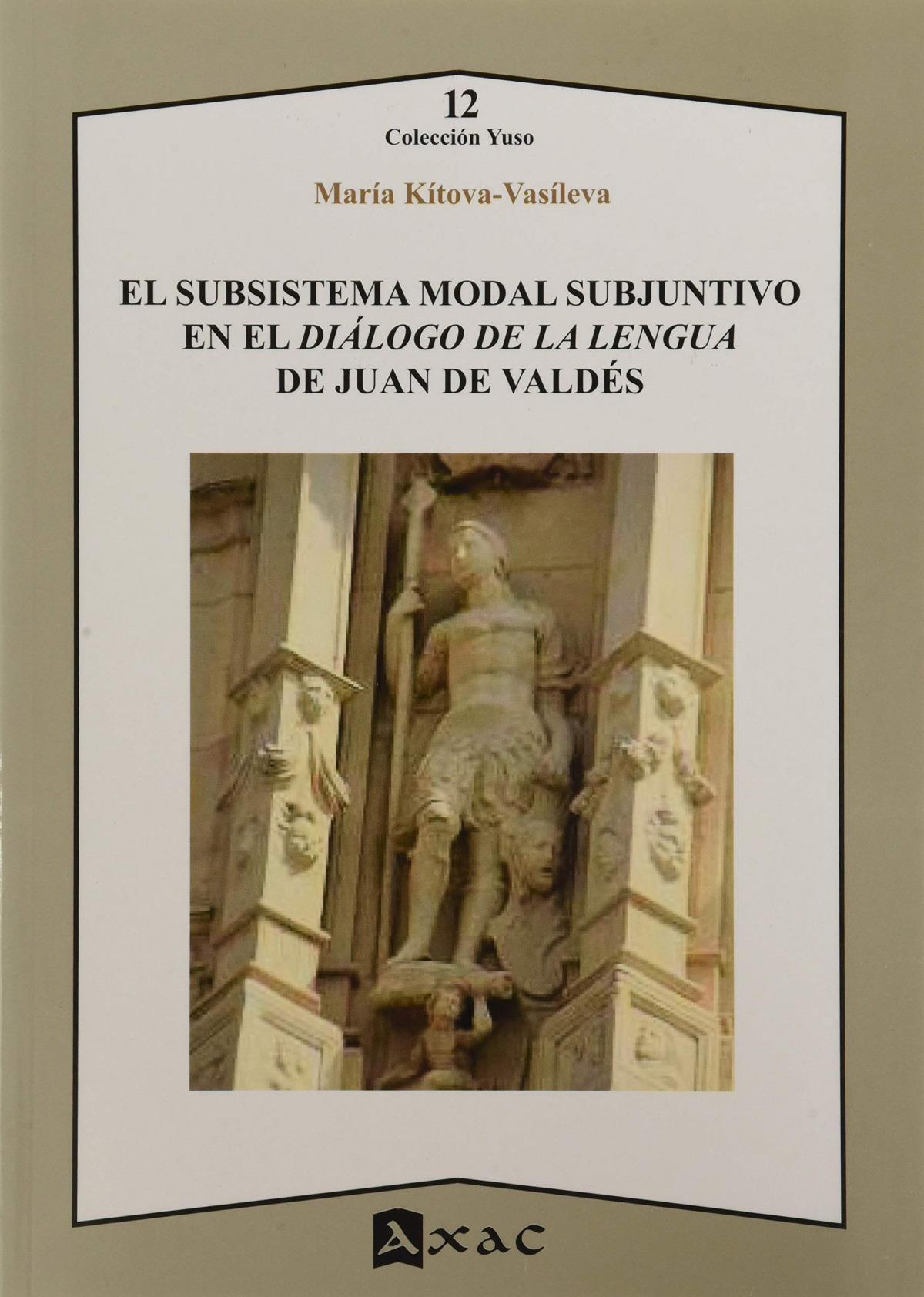 El subsistema modal subjuntivo en el Diálogo de la lengua de Juan de Valdés