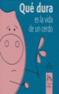 Que dura es la vida de un cerdo