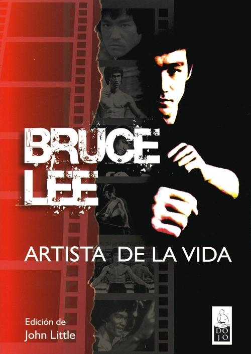BRUCE LEE, ARTISTA DE LA VIDA