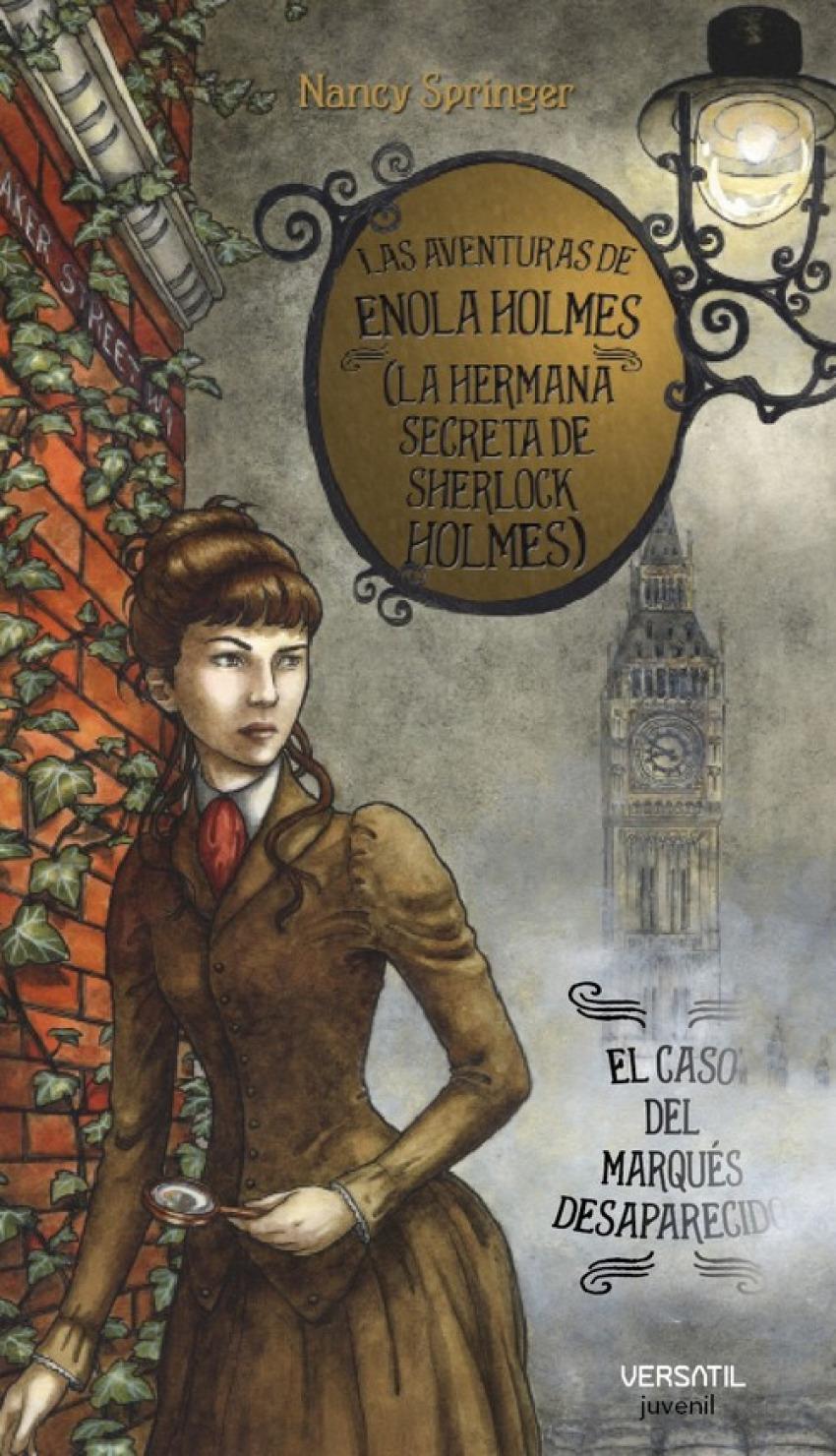 Las aventuras de Enola Holmes 1 (La hermana secreta de Sherlock Holmes). El caso del Marqués desaparecido