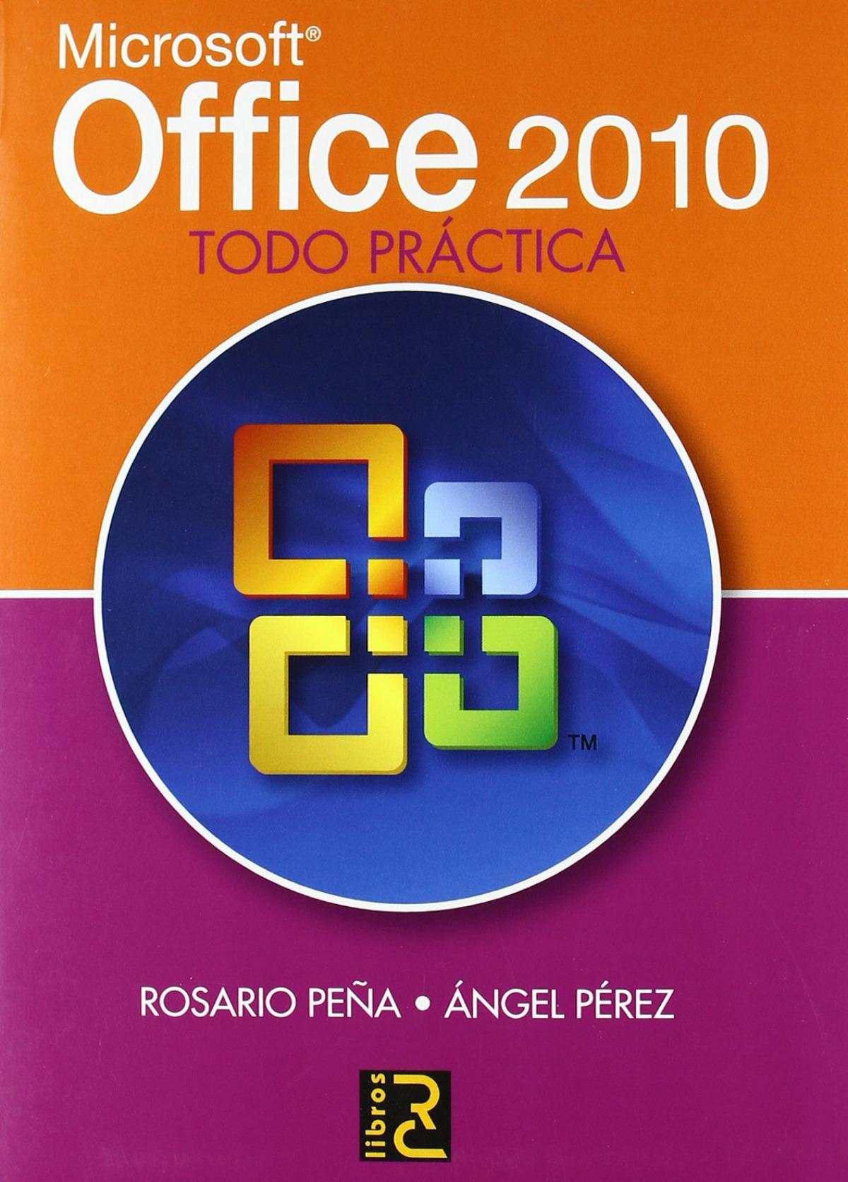 Microsoft office 2010: todo practica 9788493776954