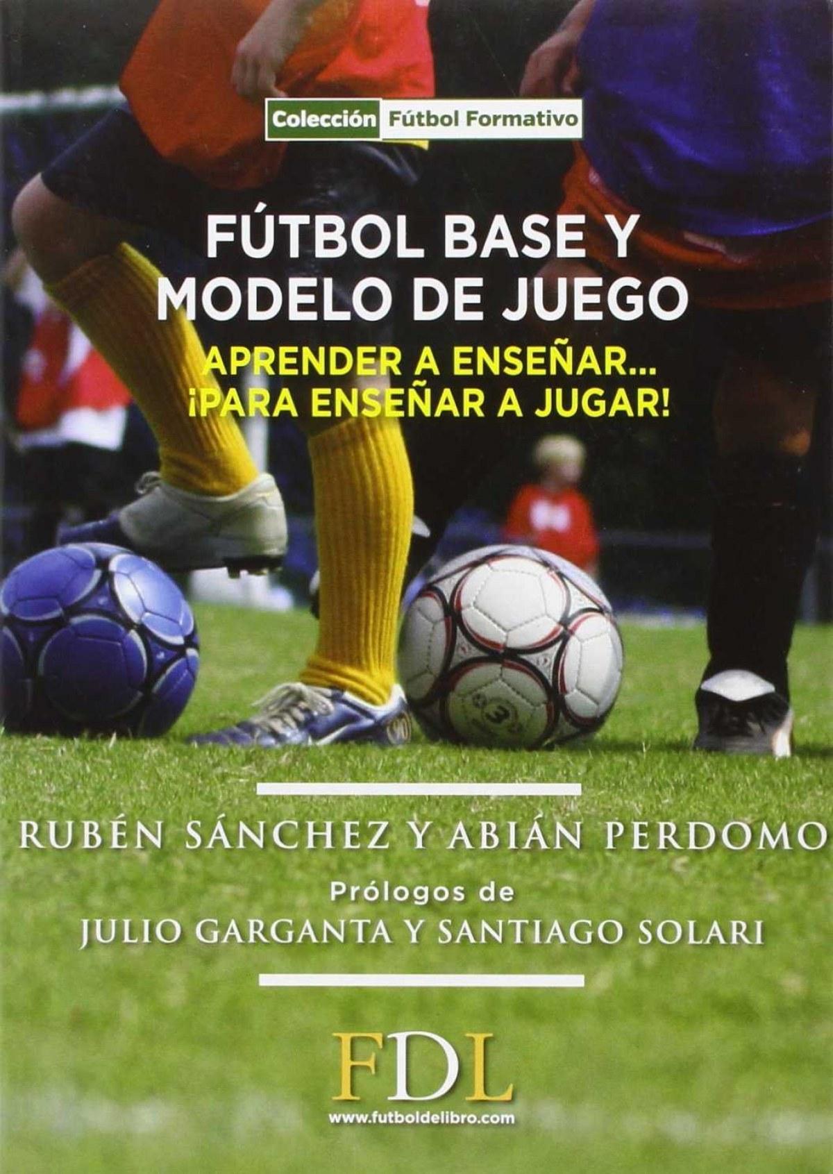 Fútbol base y modelo de juego 9788494298684
