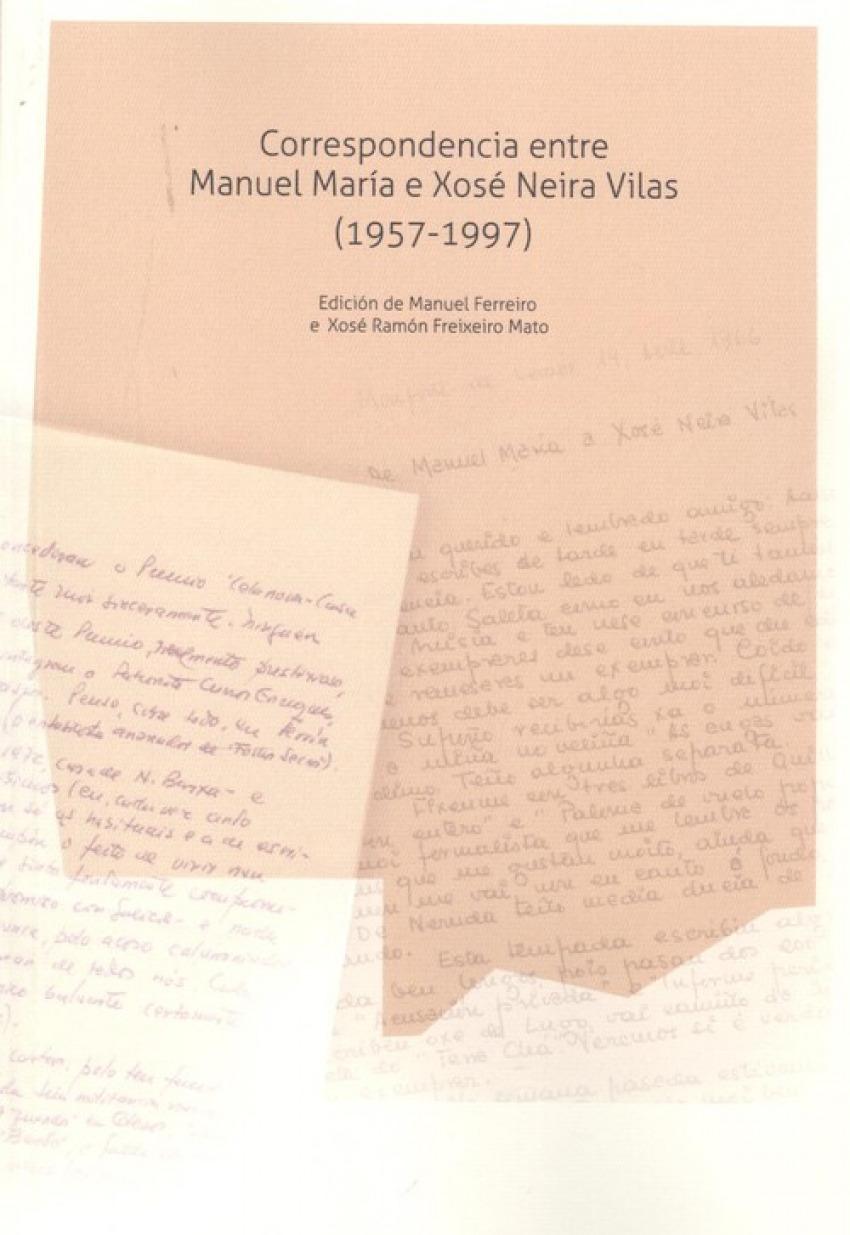 CORRESPONDENCIA ENTRE MANUEL MARÍA E XOSÉ NEIRA VILAS (1957-1997)