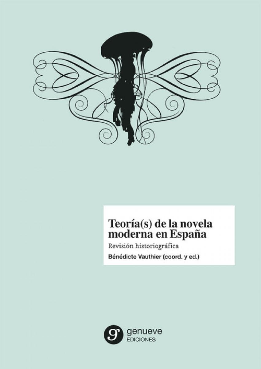 Teorias novela moderna en españa: revision historiografica
