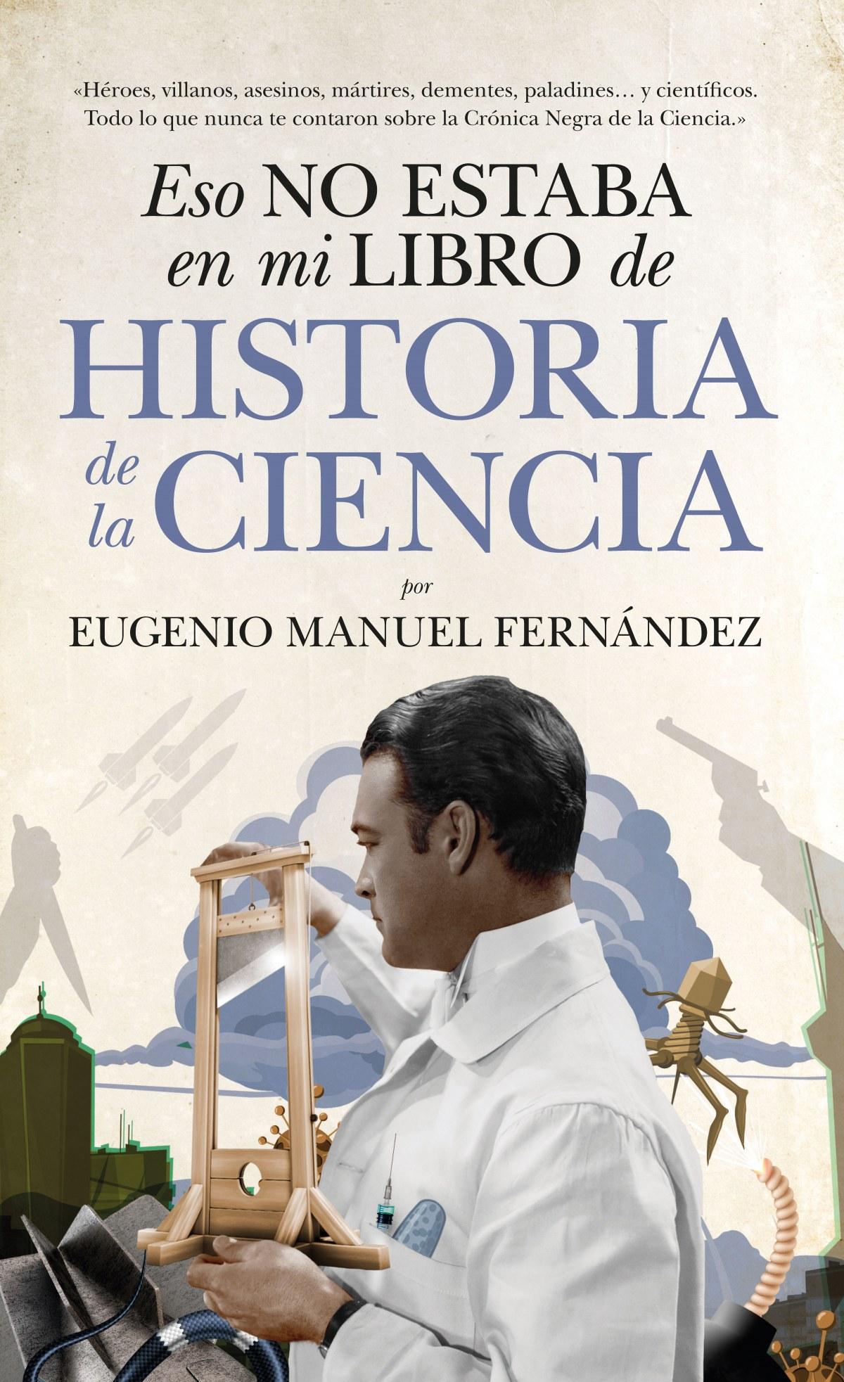 ESO NO ESTABA EN MI LIBRO DE HISTORIA DE LA CIENCIA