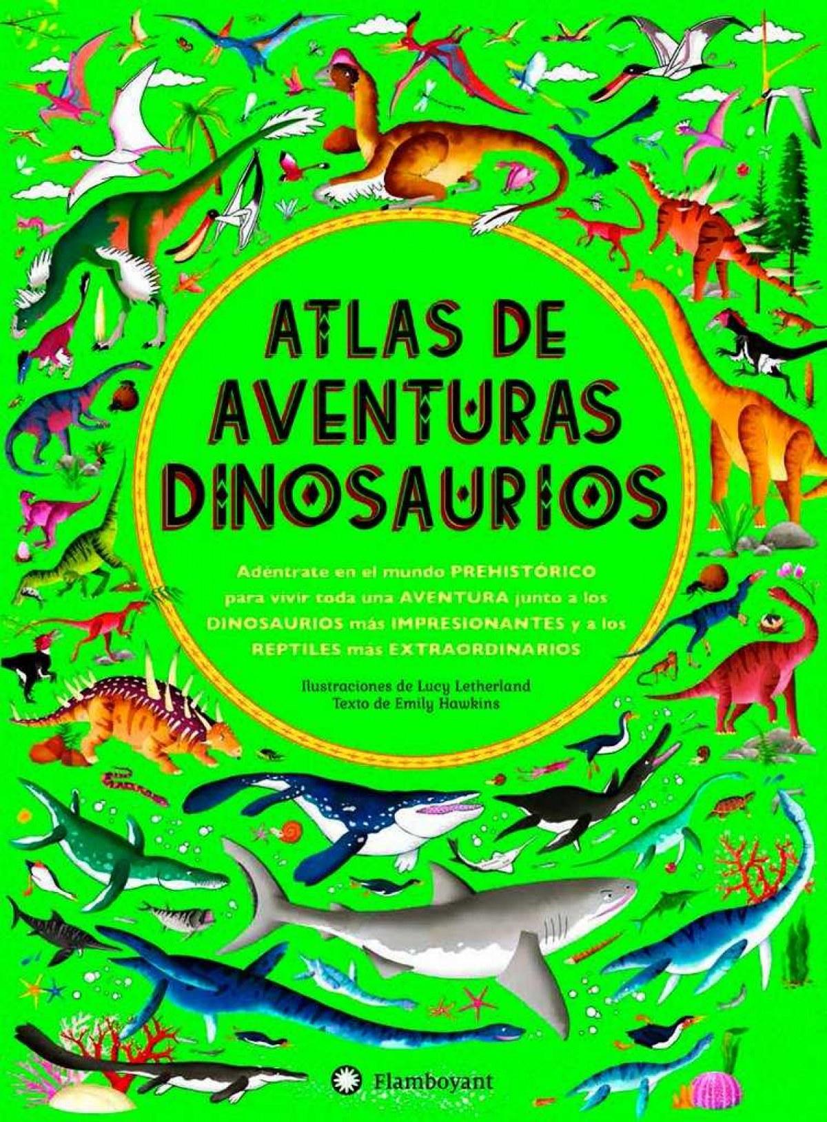 ATLAS DE AVENTURAS DINOSAURIOS 9788494681530
