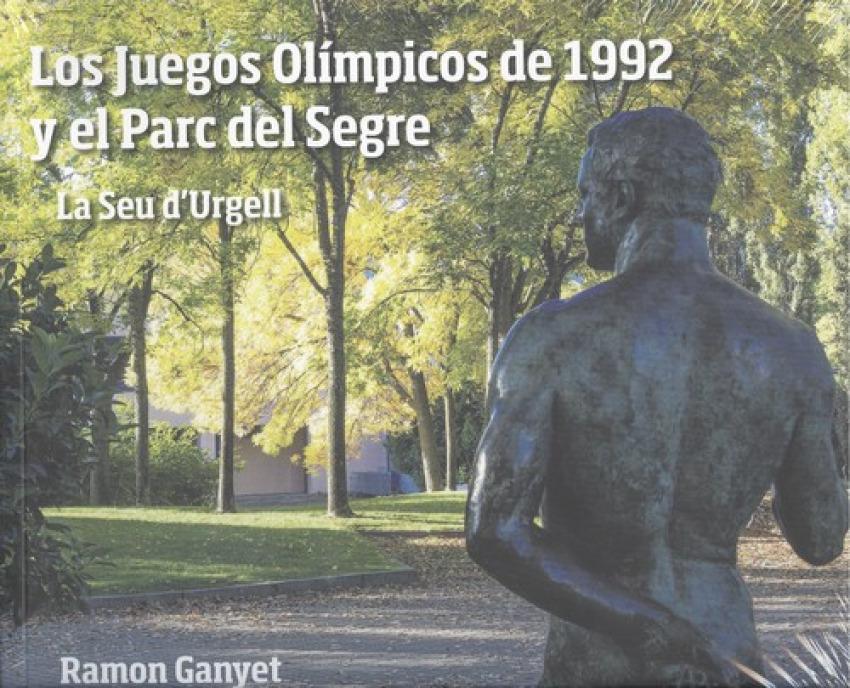 LOS JUEGOS OLÍMPICOS DE 1992 Y EL PARC DEL SEGRE