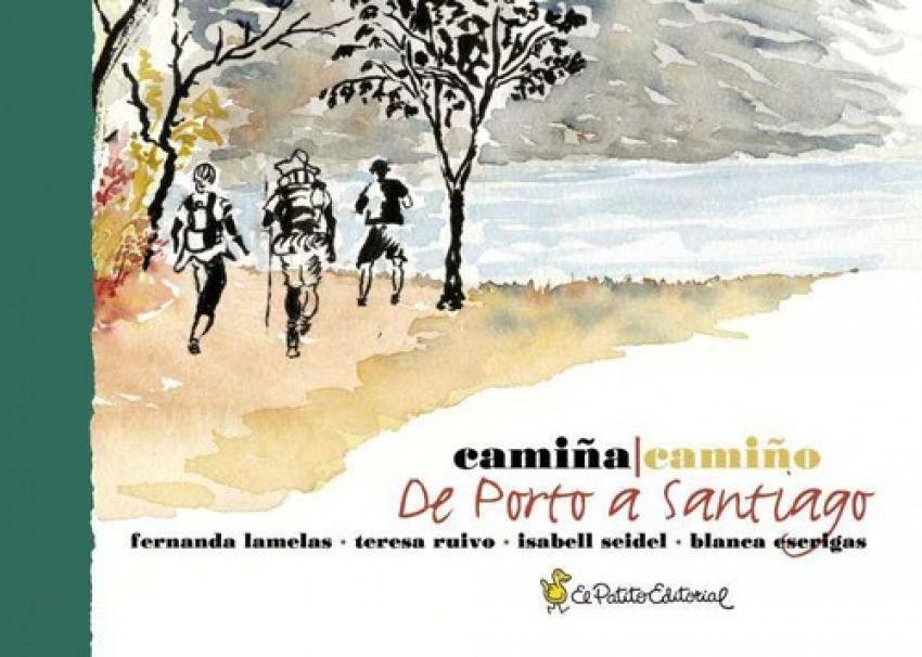 CAMIÑA/CAMIÑO DE PORTO A SANTIAGO