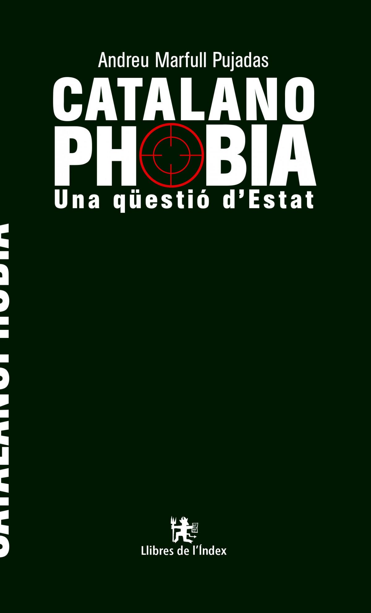Catalanofòbia. Una Qüestió d'estat