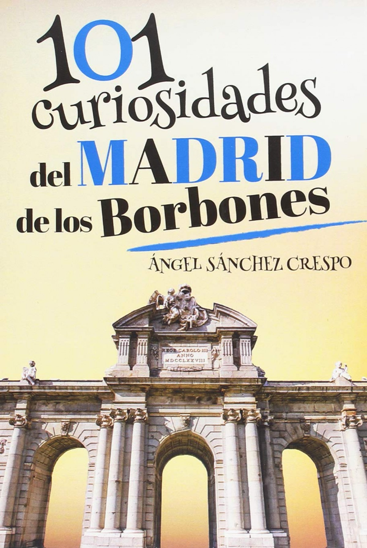 101 curiosidades del Madrid de los Borbones