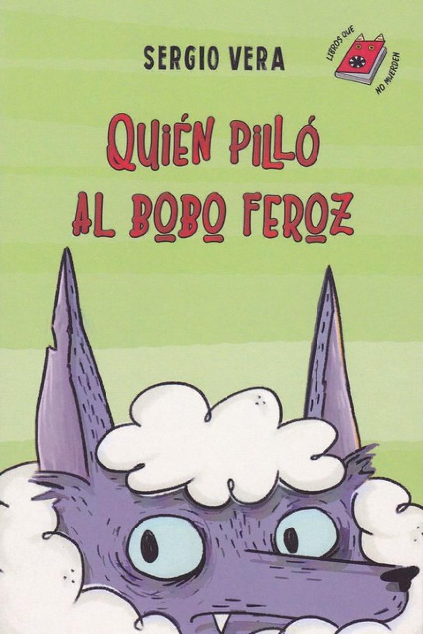QUIÈN PILLÓ AL BOBO FEROZ