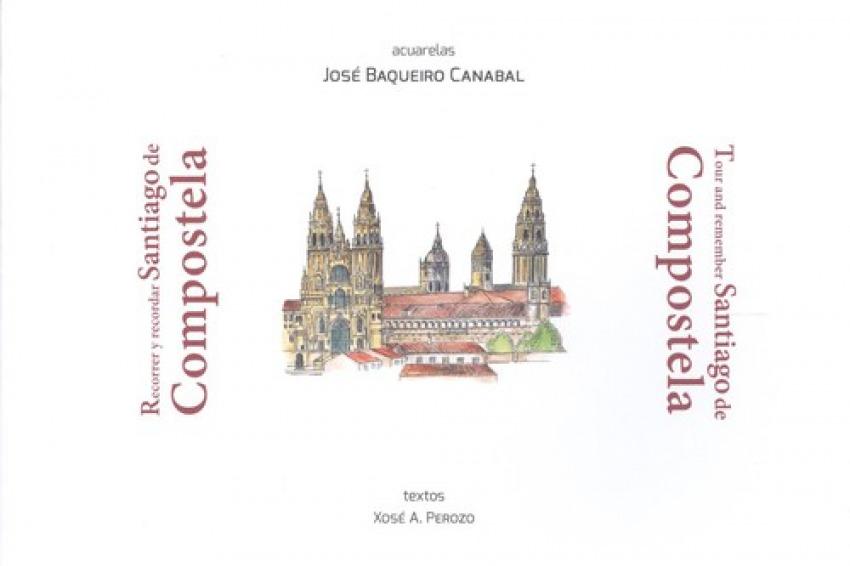 RECORRER Y RECORDAR SANTIAGO DE COMPOSTELA (RUSTICA)