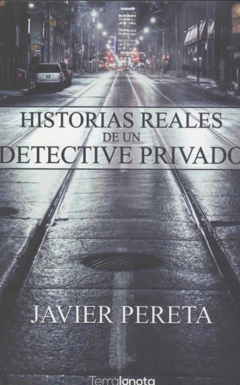 HISTORIAS REALES DE UN DETECTIVE PRIVADO