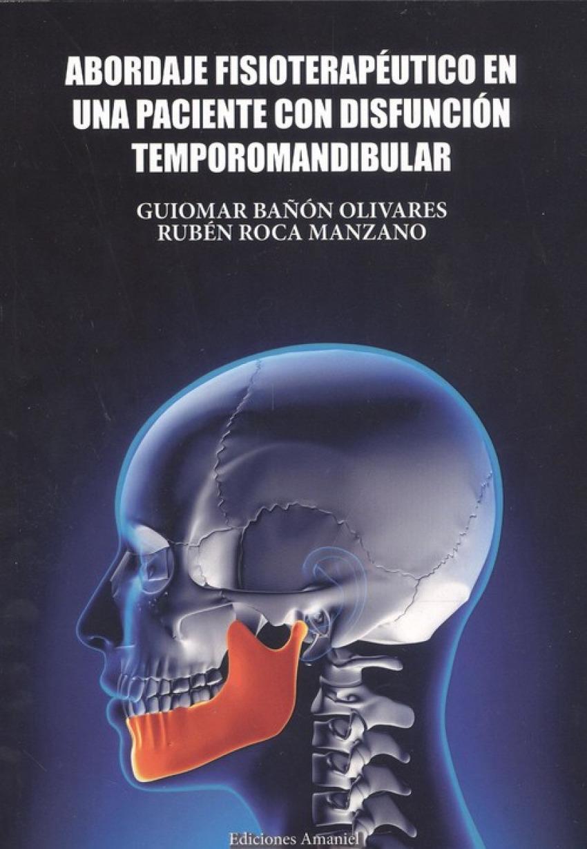 ABORDAJE FISIOTERAPÈUTICO EN UNA PACIENTE CON DISFUNCIÓN TEMPOROMANDIBULAR