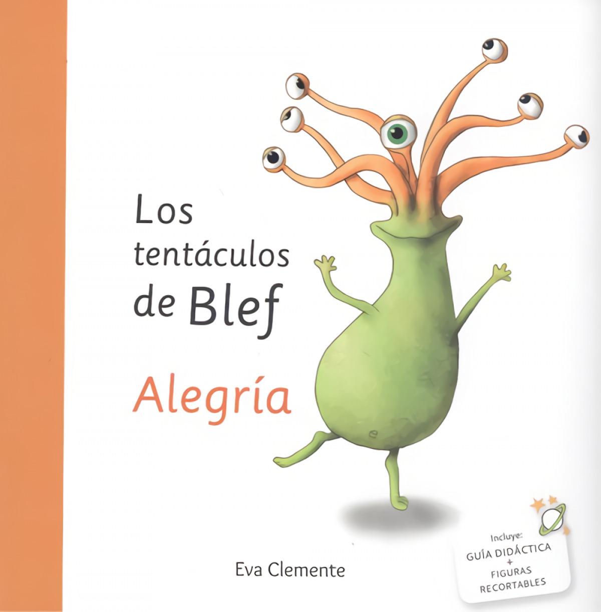 LOS TENTÁCULOS DE BLEF. ALEGRÍA