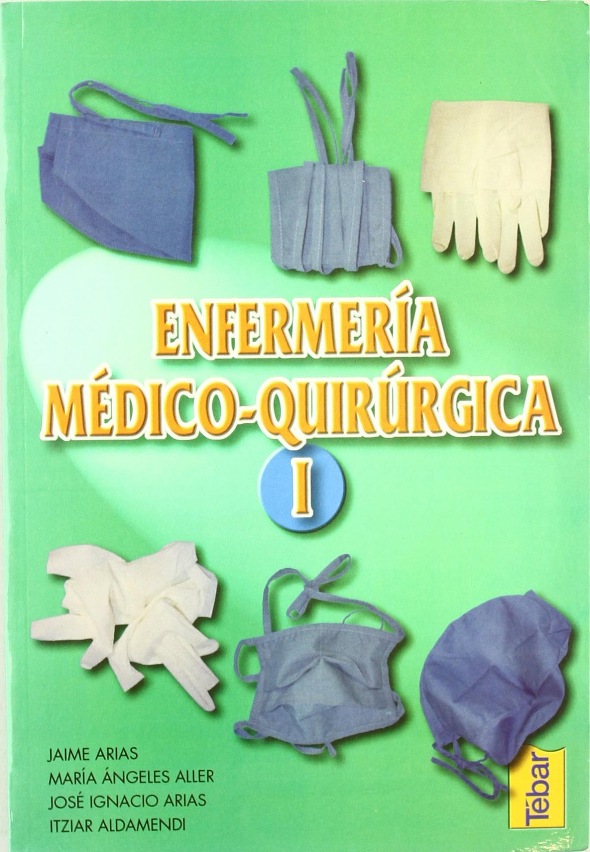 ENFERMERÍA MEDICO QUIRÚRGICA. TOMO I