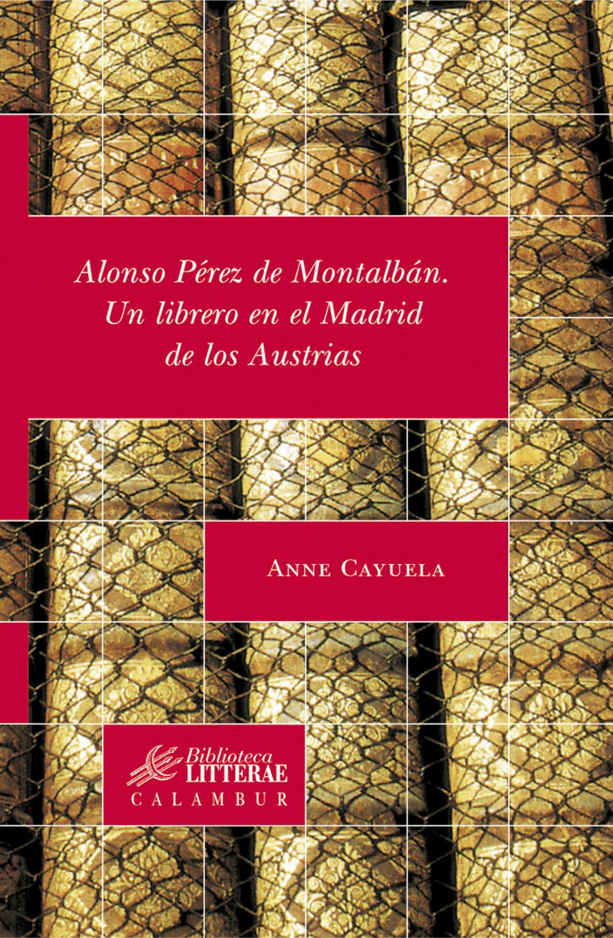 Alonso pérez Montalban:librero en el Madrid de Austrias 9788496049567