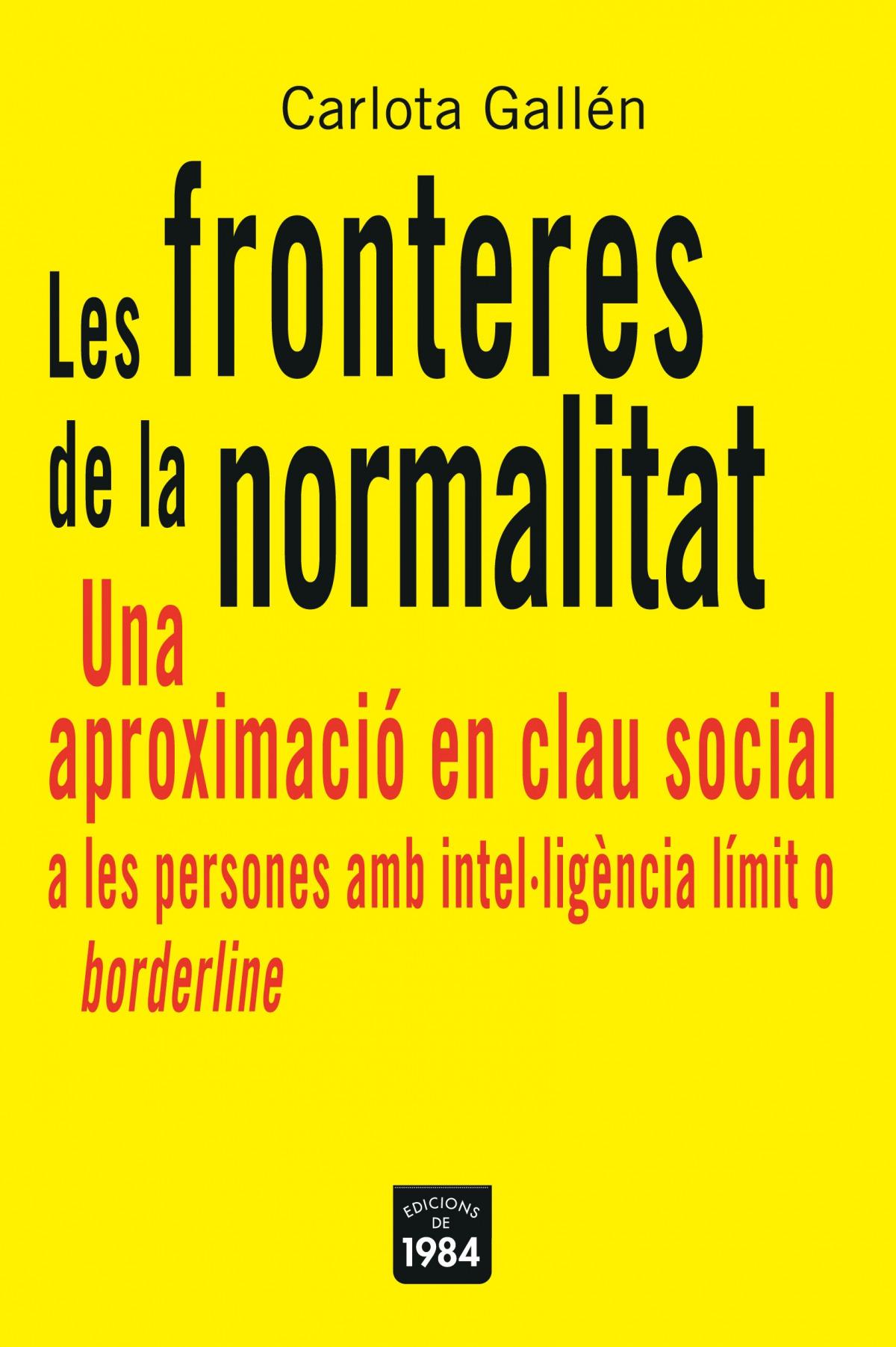 Les fronteres de la normalitat. Una aproximació en clau social a les persones amb intel·ligència límit o borderline