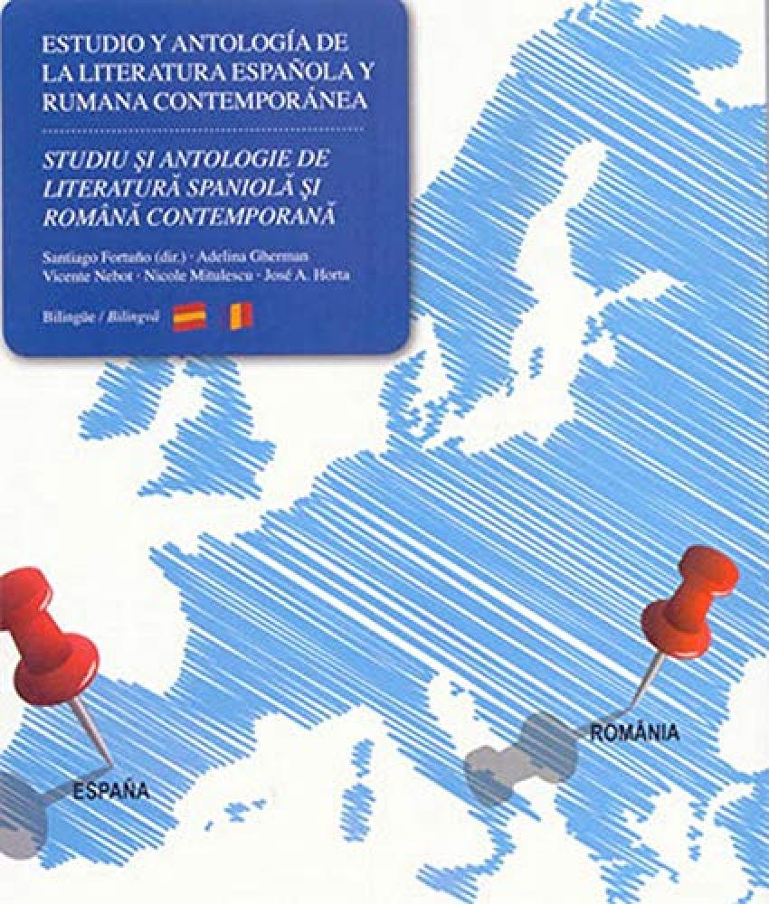 Estudio y antología de la literatura española y rumana contemporánea = Studiu si antologie de literatura spaniola si romana contemporana