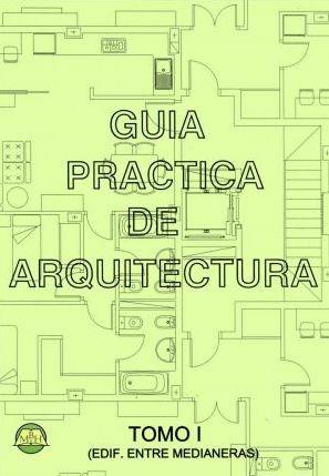 GUIA PRÁCTICA DE ARQUITECTURA EDIFICIOS ENTRE MEDIANERAS