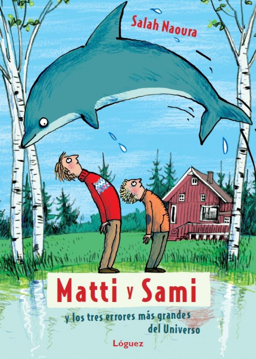 Matti y Sami y los tres errores más grandes del universo