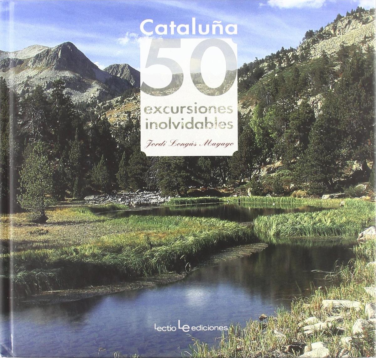 Cataluña. 50 excursiones inolvidables