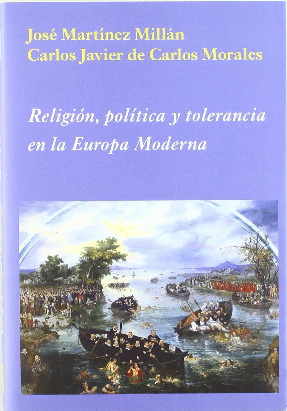 RELIGION POLITICA Y TOLERANCIA EN LA EUROPA MODERNA