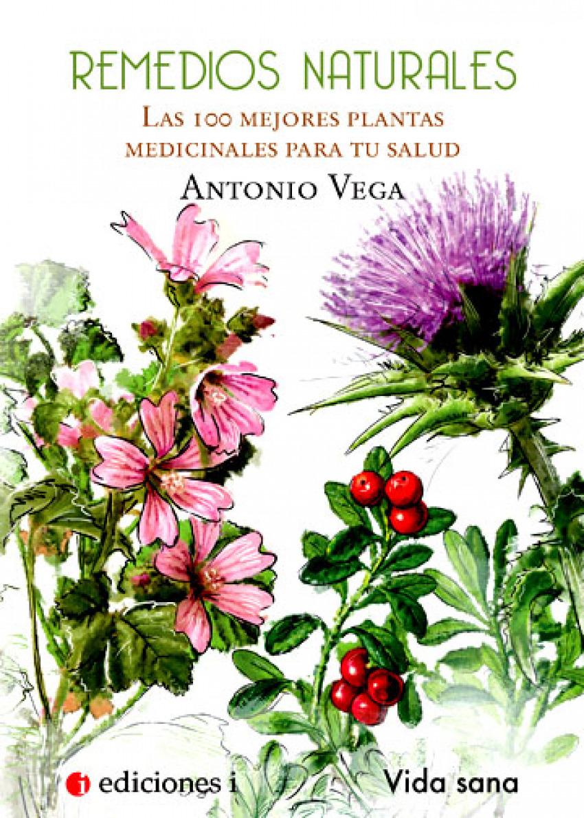 Remedios naturales. Las 100 mejores plantas medicinales para tu salud