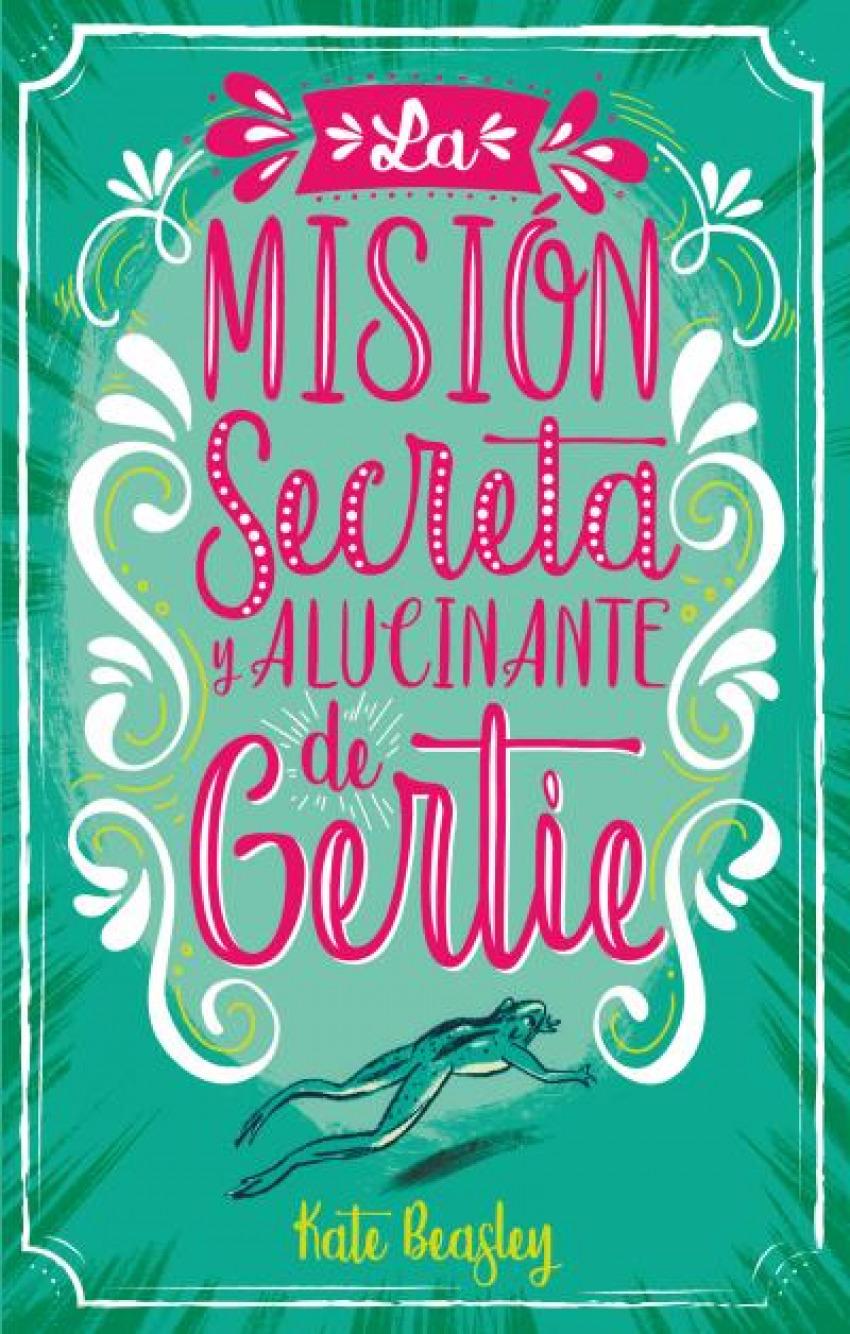 LA MISIÓN SECRETA Y ALUCINANTE DE GERTIE