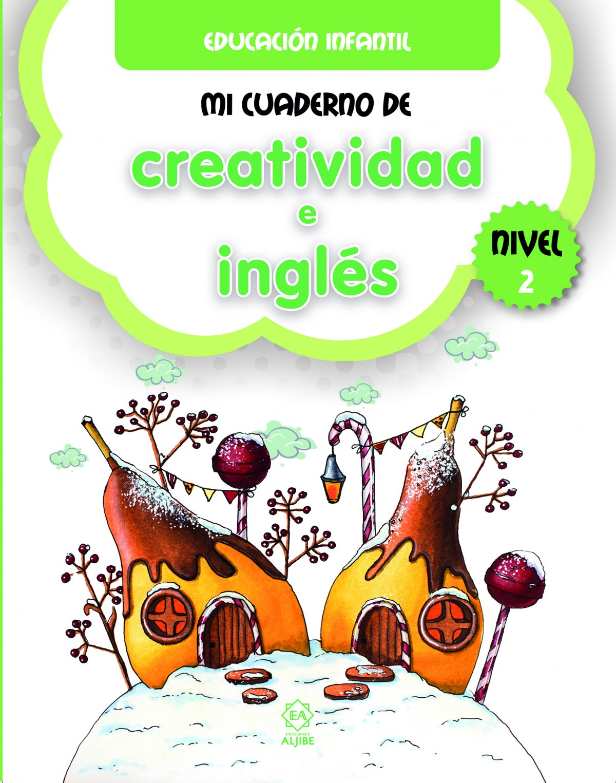 MI CUADERNO DE CREATIVIDAD E INGLÈS. NIVEL 2