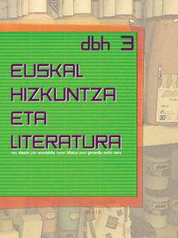 EUSKAL HIZKUNTZA ETA LITERATURA, 3 DBH